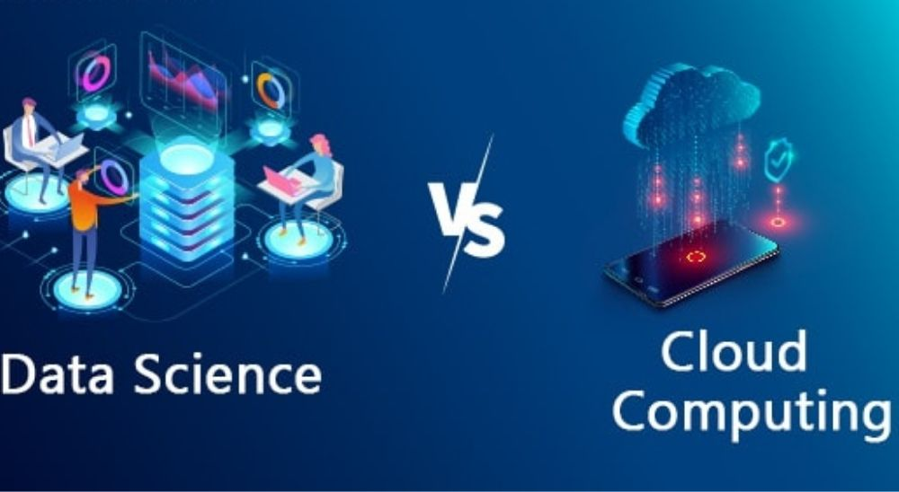 Which One Is Better: Cloud Computing Or Data Science